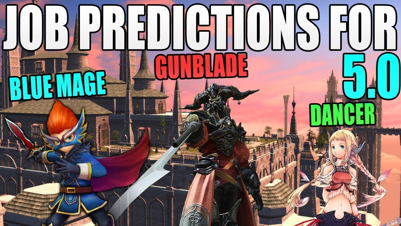 (Pre Shadowbringers Reveal) FFXIV 5 0 Job Predictions!