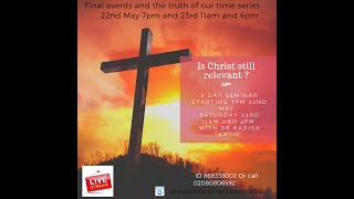 Final events and the truth of our time - Is Christ Relevant? Seminar 8