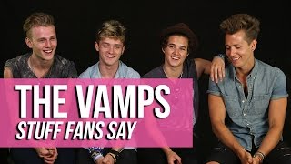 The Vamps - Stuff Fans Say