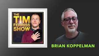Brian Koppelman on Making Art, Francis Ford Coppola, and More | The Tim Ferriss Show