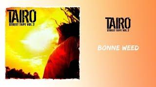 Taïro - Bonne Weed