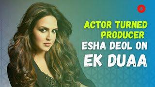Esha Deol On Dharmendra's Objection To Her Bollywood Career   Ek Duaa Short Film