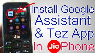 How To Install Google Assistant & Tez Apps In Jio Phone ? | JioPhone New Applications Update