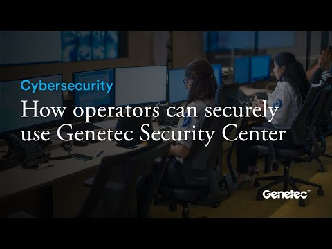 How operators can securely use Genetec Security Center