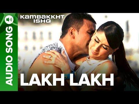 Lakh Lakh   Full Audio Song   Kambakkht Ishq   Akshay Kumar, Kareena Kapoor