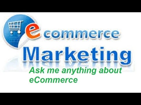 Ecommerce Marketing Strategies; Tips & Ideas for Selling Online   Ask me anything about eCommerce