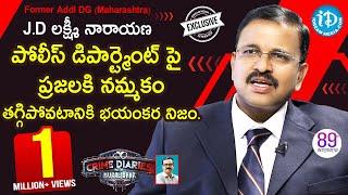 Former Addl DG (Maharashtra) JD Laxminarayana Full Interview || Crime Dairies With Muralidhar #89