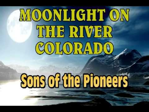 Moonlight on the River Colorado - Sons of the Pioneers