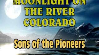 Moonlight on the River Colorado - Sons of the Pioneers YouTube Videos