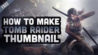 Epic Tomb Raider Thumbnail Design!