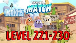 Angry Birds Match - LEVEL 221-230 - MILD WEST - DIRECTING DINA,FILMING FAY - Gameplay - EP18