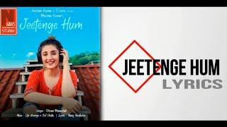 Jeetenge Hum Lyrics   Dhvani Bhanushali  Lijo George and DJ Chetas   Nabas studio  Latest hindi song