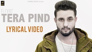 Tera Pind (Lyrical Video) | R Nait | Pavvy Dhanjal | Latest Punjabi Songs 2018 | Humble Music