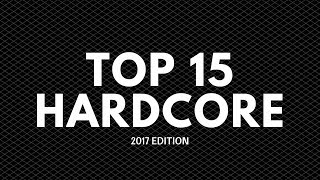 TOP 15 HARDCORE SONGS OF 2017