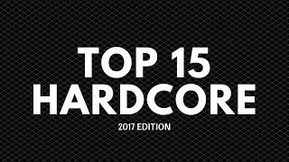 TOP 15 HARDCORE SONGS OF 2017