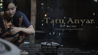 Yeni Inka - TATU ANYAR [Official Music Video]