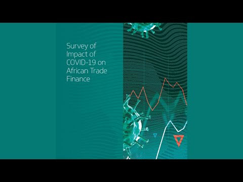 Launch of the Continental Survey Report: Impact of COVID-19 on African Trade Finance
