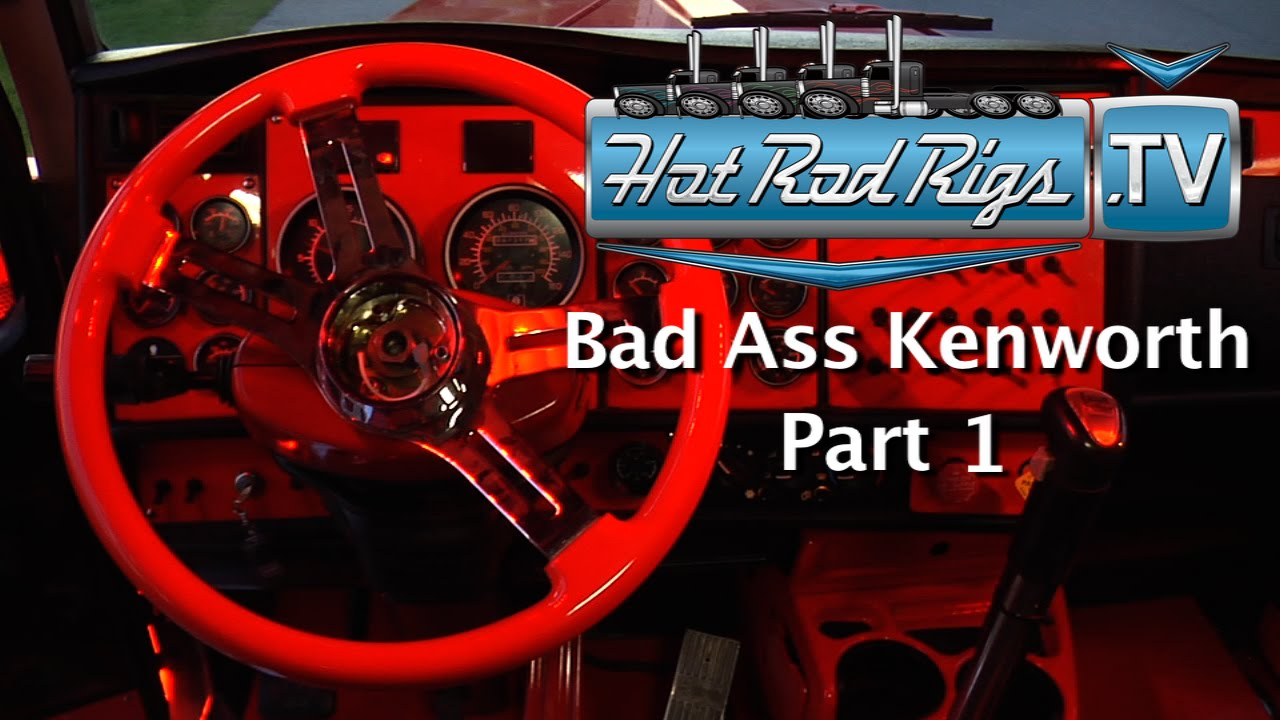Bad Custom Kenworth W 900 Part 1 Built By The Worlds Best Hot Rod Rigs Tv