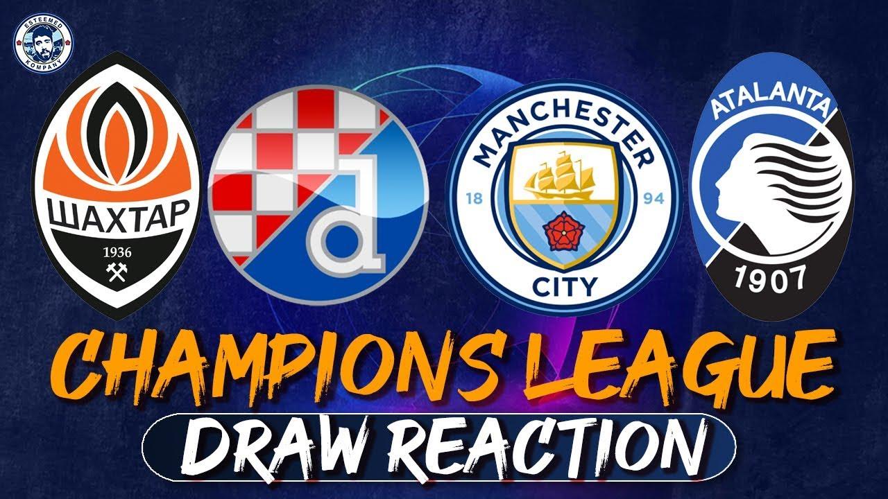 Champions League Draw Reaction Man City Draw Shakhtar Donetsk Atalanta Dinamo Zagreb Youtube