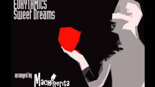 マチゲリータ(Machigerita) - Sweet Dreams (Are Made Of This)(Cover)