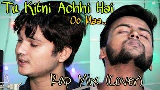 Tu Kitni Achhi Hai (Rap Mix) | Cover | Anup Aryan & Aman RaiXzz | (Maa Song)