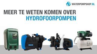 Hydrofoorpomp: Advies over de juiste keuze