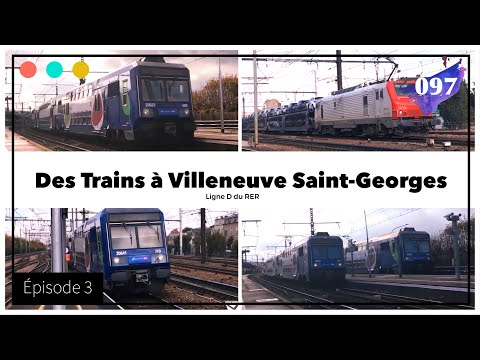 Des Trains à Villeneuve Saint Georges - Episode 3 #97
