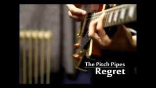 Watch Pitch Pipes Regret video