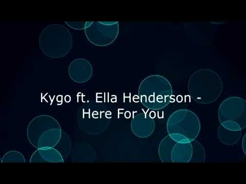 [LYRICS] Kygo ft. Ella Henderson - Here For You