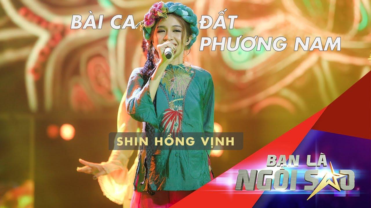 Bài Ca Đất Phương Nam (Remix - Live) - Shin Hồng Vịnh   Be A Star - Bạn Là Ngôi Sao