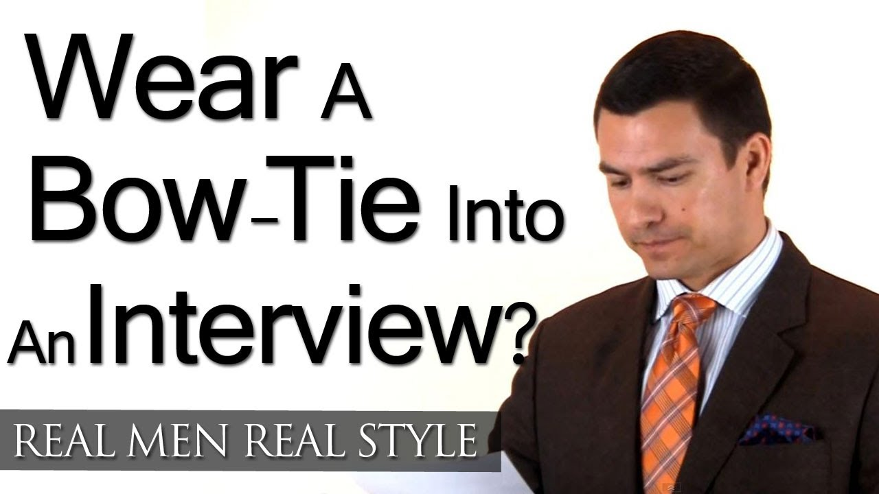 Should A Man Wear A Bow Tie To An Interview? Style Question U0026 Answer    Interview Fashion   YouTube