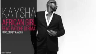 Kaysha - African girl (feat. Patche Di Rima)
