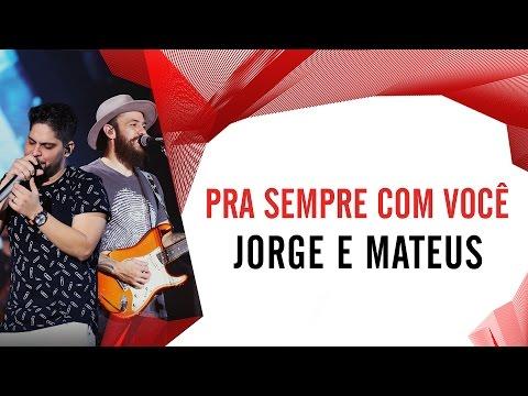 Pra sempre com você - Jorge e Mateus - Villa Mix Fortaleza 2016 ( Ao Vivo )
