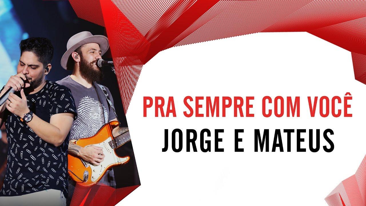 Pra Sempre Com Você Jorge E Mateus Villa Mix Fortaleza 2016 Ao