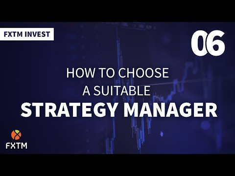 how-do-i-choose-a-strategy-manager?---fxtm-invest