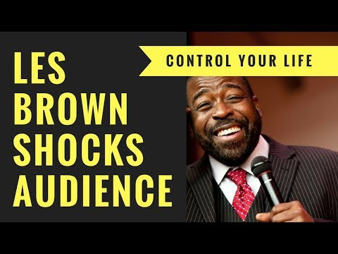 LES BROWN MOTIVATION WHAT MONEY DOES AND HOW TO LIVE YOUR LIFE
