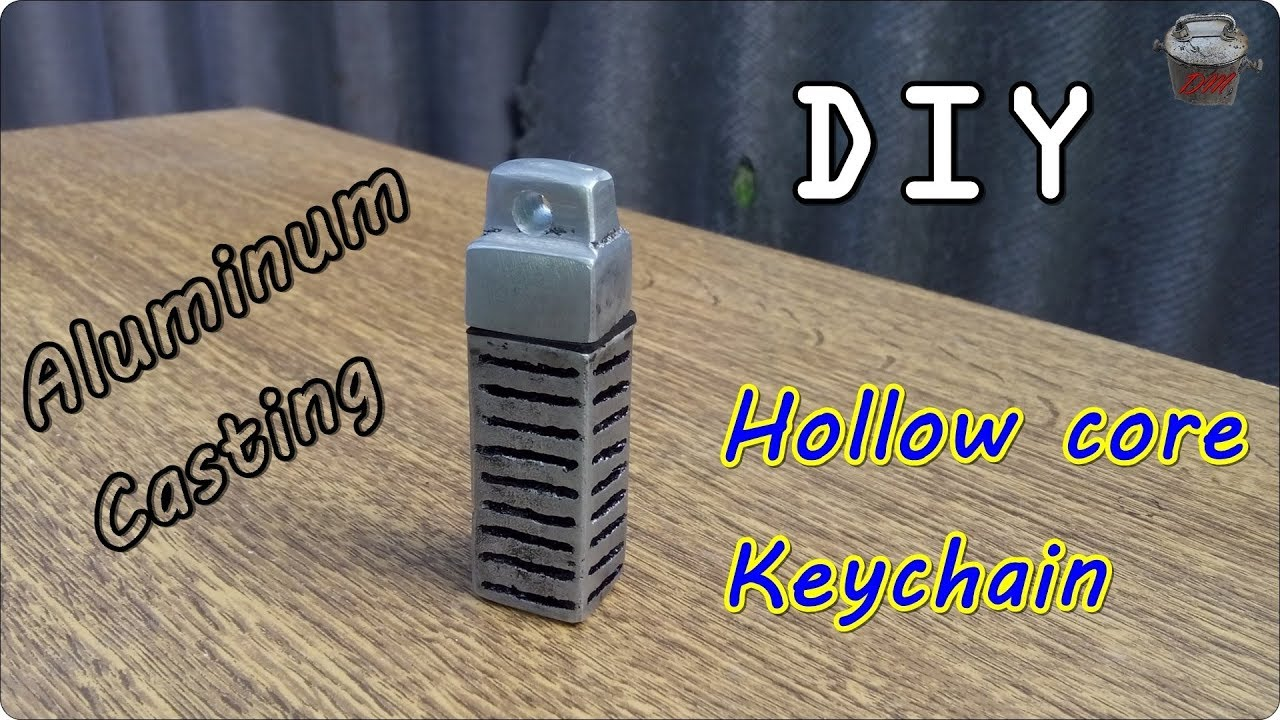 Hollow Core Keychain Diy Casting Aluminum At Home