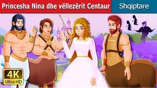 Princesha Nina dhe vëllezërit Centaur | Perralla per femije | Perralla Shqip
