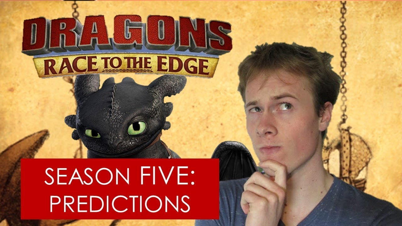 My Top 5 Predictions for Season 5 for Hiccup and Toothless [Race to the Edge]