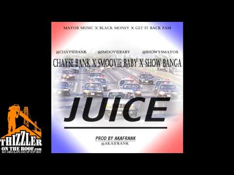 Chayse Bank ft. Smoovie Baby & Show Banga - Juice (prod. Akafrank) [Thizzler.com Exclusive]