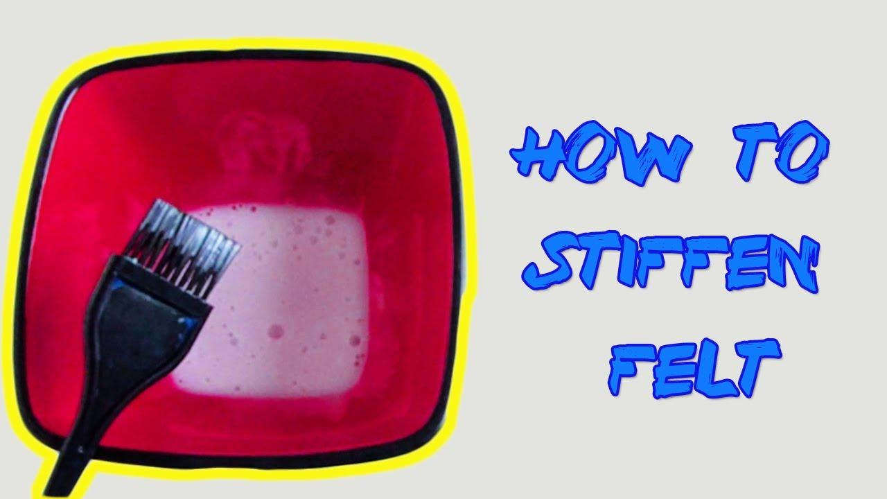 HOW TO STIFFEN FELT | TUTORIAL |