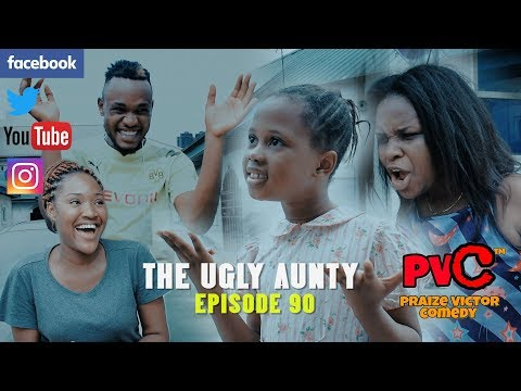 THE UGLY AUNTY (PRAIZE VICTOR COMEDY)EPISODE 90