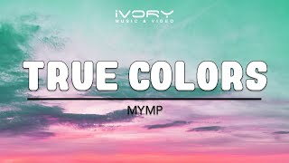 Watch Mymp True Colors video