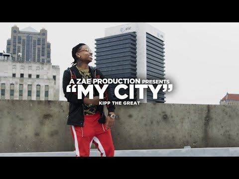 Kipp The Great - My City (Official Music Video)