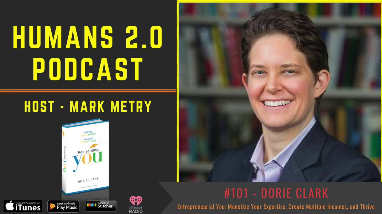 #101 - Dorie Clark | Entrepreneurial You: Monetize Your Expertise, Create  Multiple Incomes, & Thrive