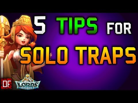 5 TIPS FOR A SOLO TRAP - Lords Mobile