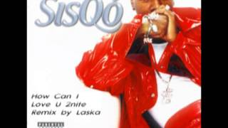 Sisqó - How Can I Love U 2nite BC Soul Mix