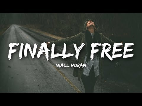 Niall Horan - Finally Free (Lyrics)