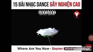 Top 15 bản nhạc Dance gây nghiện cao nhất cho người nghe |shyn •g|