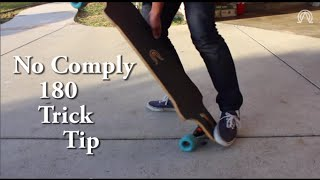 Longboard No Comply 180 Trick Tip #2